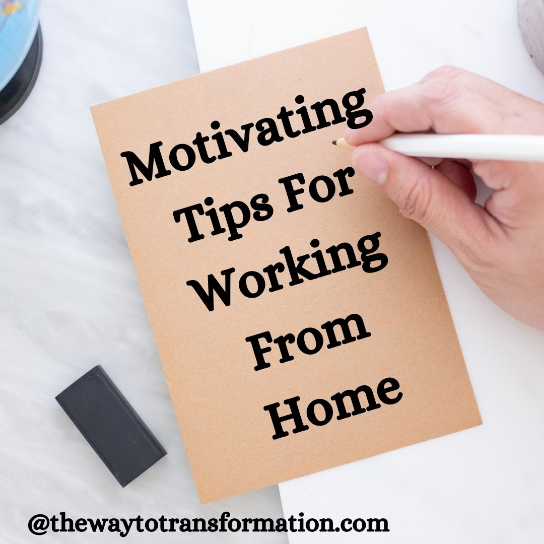 Motivating Tips For Working From Home