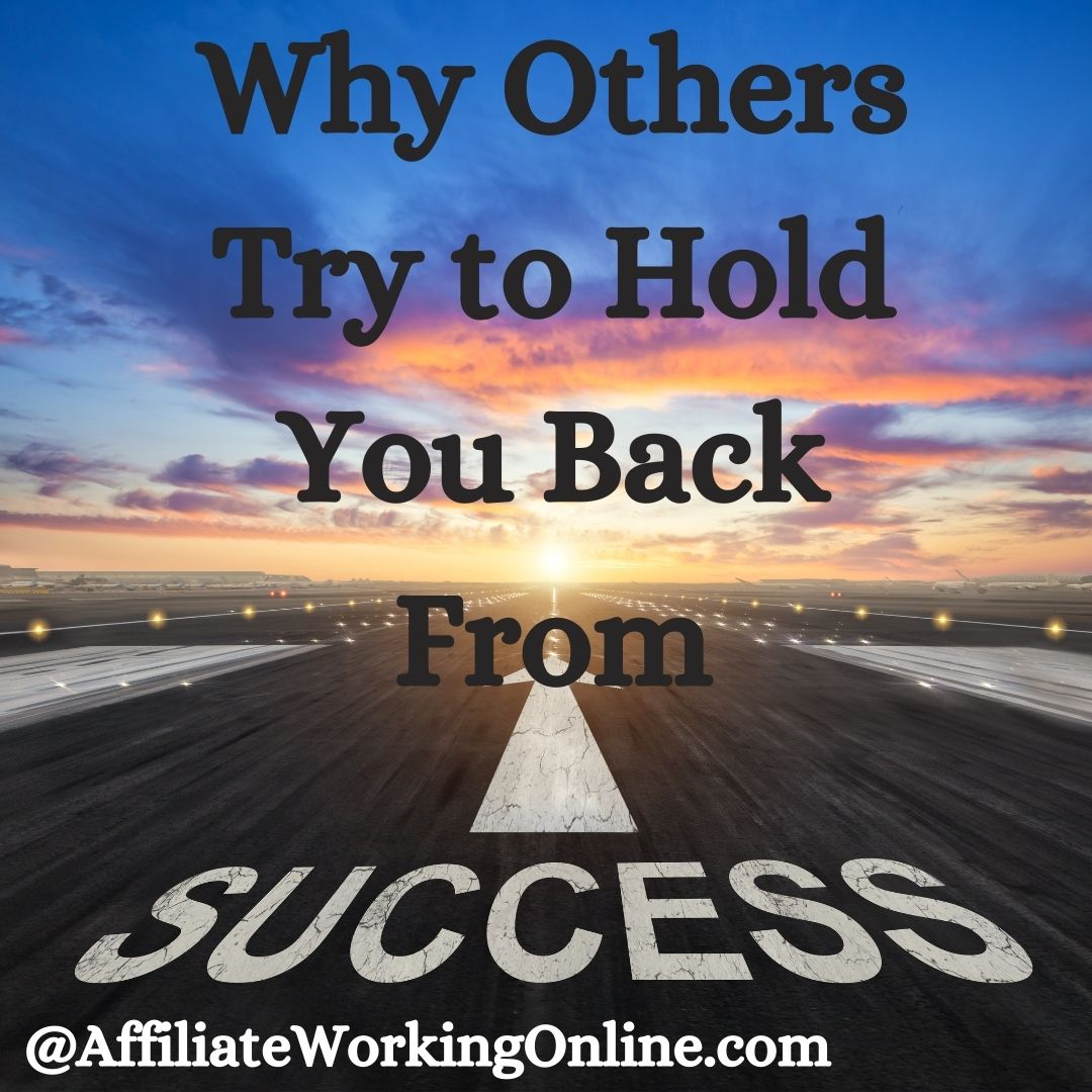 Why Others Try to Hold You Back From Success 1