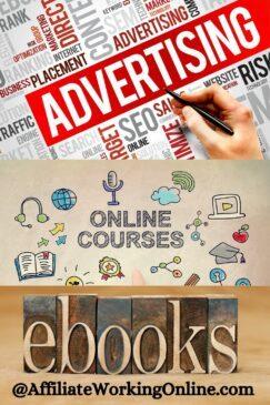 advertising, online courses, ebooks