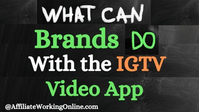 What can Brands do with the IGTV Video App